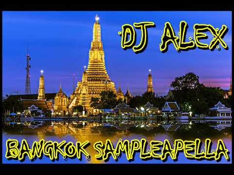 BANGKOK SAMPLEAPELLA - DJ ALEX