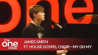 James Smith ft. House Gospel Choir – My Oh My (Special performance Live on The One Show)