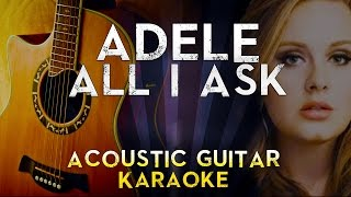 Adele - All I Ask | Lower Key Acoustic Guitar Karaoke Instrumental Lyrics Cover Sing Along