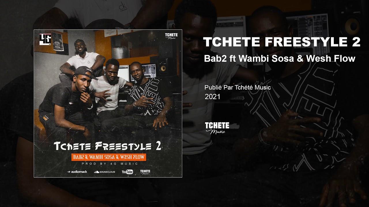 BAB2 FEAT WAMBI SOSA & WESH FLOW  - TCHETE FREESTYLE 2