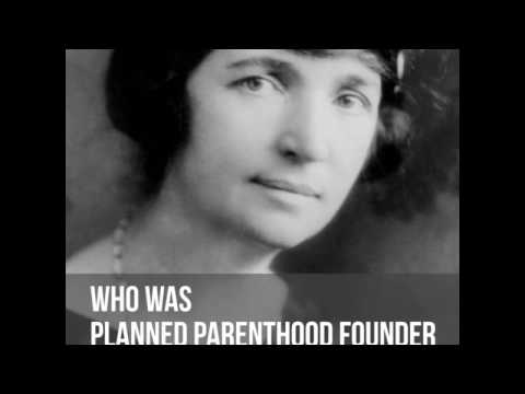 Margaret Sanger: Eugenicist and Founder of Planned Parenthood