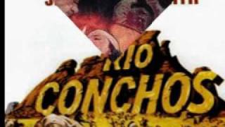 Rio Conchos - Jerry Goldsmith~Main Theme (Original Soundtrack)