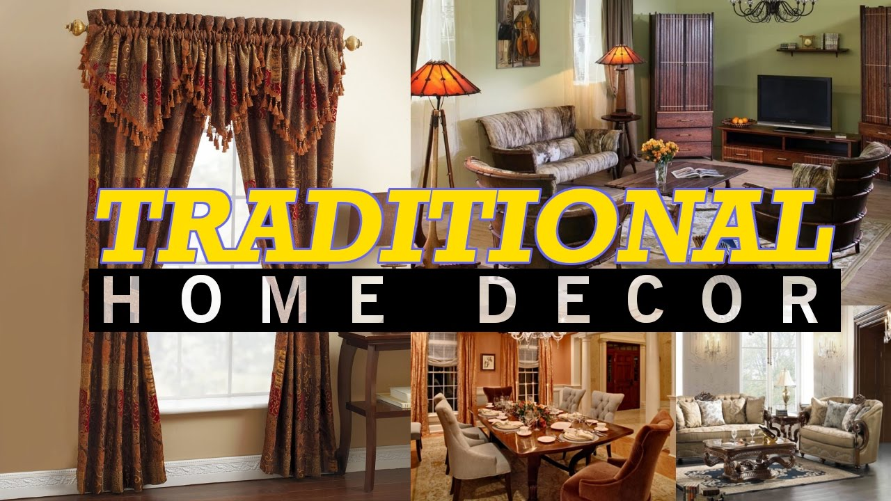 5 Traditional Home Décor Ideas Youtube