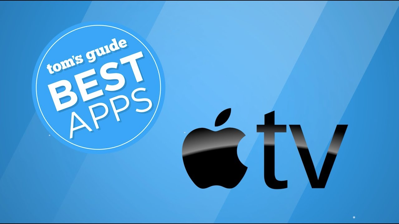 the best apple tv apps you 100 need in your life know - 1280×720