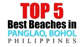 TOP 5 BEST BEACHES in Panglao Bohol Philippines