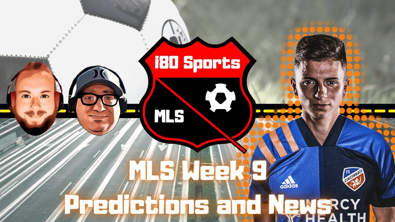 MLS- Team Storylines to Follow AND Week 9 Predictions