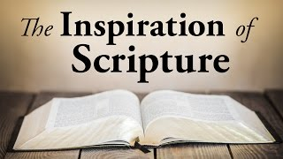 The Inspiration of Scripture - Pastor Tim Price