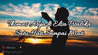 Thomas Arya ft Elsa Pitaloka Satu Hati Sampai Mati lirik + download link
