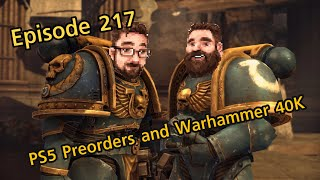 Nerds With Friends 217- Playstation Preorder and Warhammer 40k