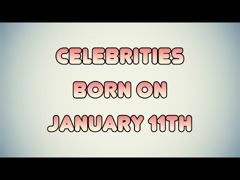 Celebrities born on January 11th