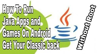 How to Run Java Apps and Games on Android Without Root
