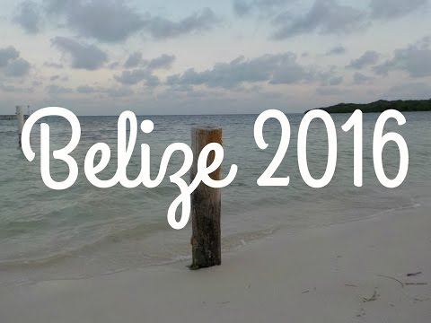 Belize Travel Diary 2016