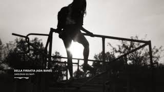 Ada Band - Haruskah Ku Mati (Cover by Della Firdatia)