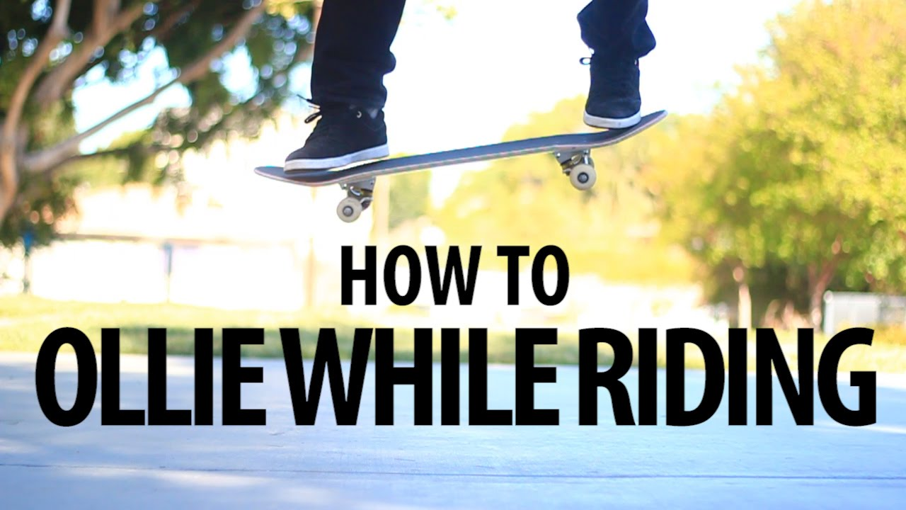 Download HOW TO OLLIE WHILE RIDING THE EASIEST WAY TUTORIAL 2.0