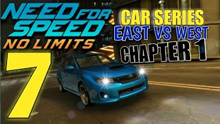 NEED FOR SPEED No Limits - Car Series : East VS West  Chapter 1| part 7