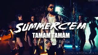 SUMMER CEM - Tamam Tamam (Özkan Önder Remix)