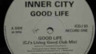Inner City - Good Life - (CJ's Living Good Club Mix)