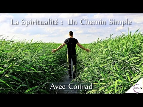 « La Spiritualité : Un Chemin Simple » avec Conrad - NURÉA TV