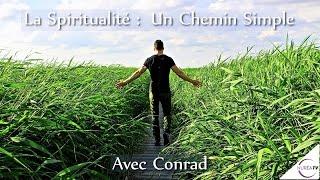 « La Spiritualité : Un Chemin Simple » avec Conrad