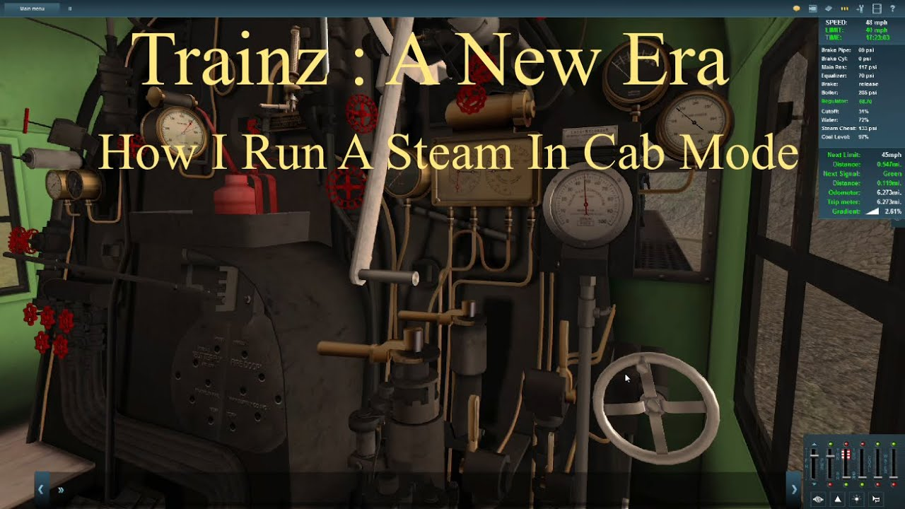 Trainz : A New Era, How I Run A Steam In Cab Mode