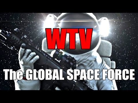 What You Need To Know About The GLOBAL SPACE FORCE
