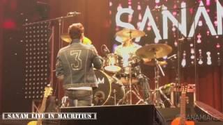 || SANAM Live in Mauritius 2017 || - Teri Deewani