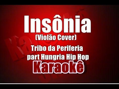 Insônia - Tribo da Periferia part Hungria Hip Hop(Violão Cover) - Karaoke