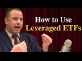 How to Use Leveraged ETFs