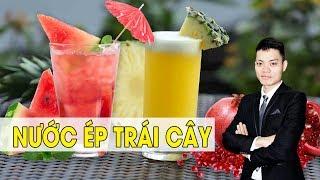 Cách làm Nước ép trái cây ngon và tốt cho sức khoẻ - Khám Phá Bếp Việt