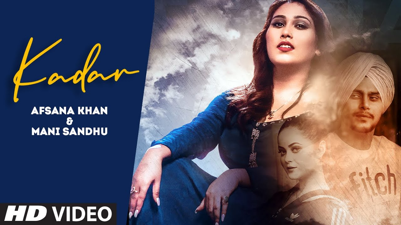 Kadar (Full Song) Mani Sandhu, Afsana Khan | Farik Singh | Mirza | Latest Punjabi Songs 2020