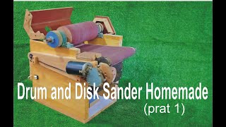 Drum and Disk Sander Homemade - wood machine - Thickness Sander (prat 1)