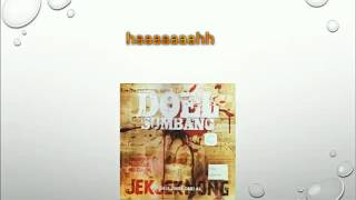 Jek Jek Nong - Doel Sumbang  ( High sound with lyric)