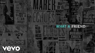 Matt Maher - What a Friend (Official Audio)