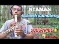 Nyaman - Andmesh Kamaleng | Recorder Cover by: Davind Uvyndha Alviness