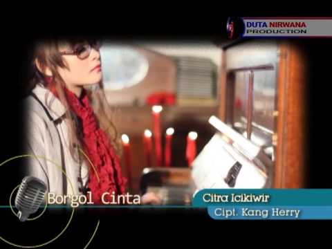 Borgol Cinta – Citra Icikiwir [ Official Video Clip ]