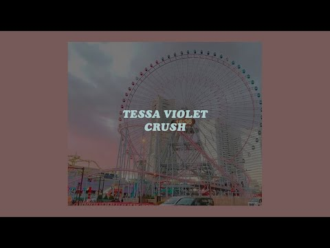 「Crush - Tessa Violet (lyrics)🍭」