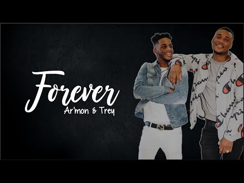 Ar'mon and Trey - Forever (Lyrics)
