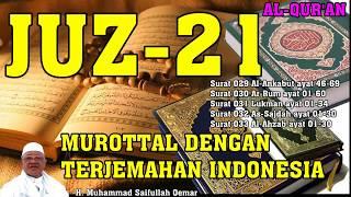 Al Qur'an Juz 21 Lengkap - Murottal berikut bacaan terjemahan Indonesia