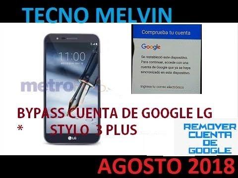 Lg stylo 3 plus bypass / Como quitar de google google lg tp450, lg k20, lg  k10 t mobile 05/08/2018