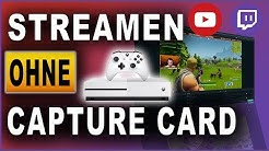 Streamen ohne Capture Card | XBOX zu PC | Tutorial Deutsch / German