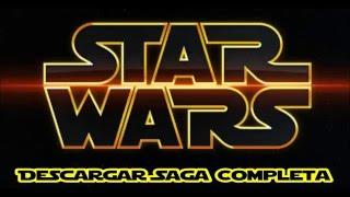 Descargar Saga Star Wars Completa [Español]