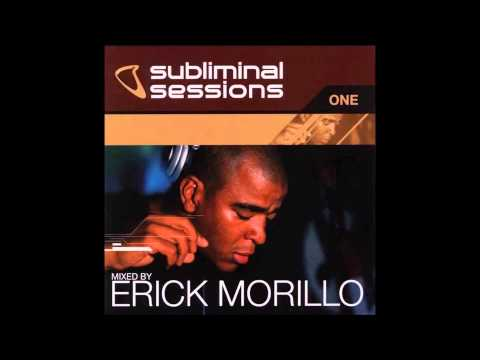 Subliminal Sessions One cd2   Mixed by Erick Morillo 2001