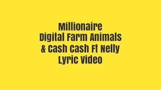 Millionaire Digital Farm Animals & Cash Cash ft Nelly Lyric video