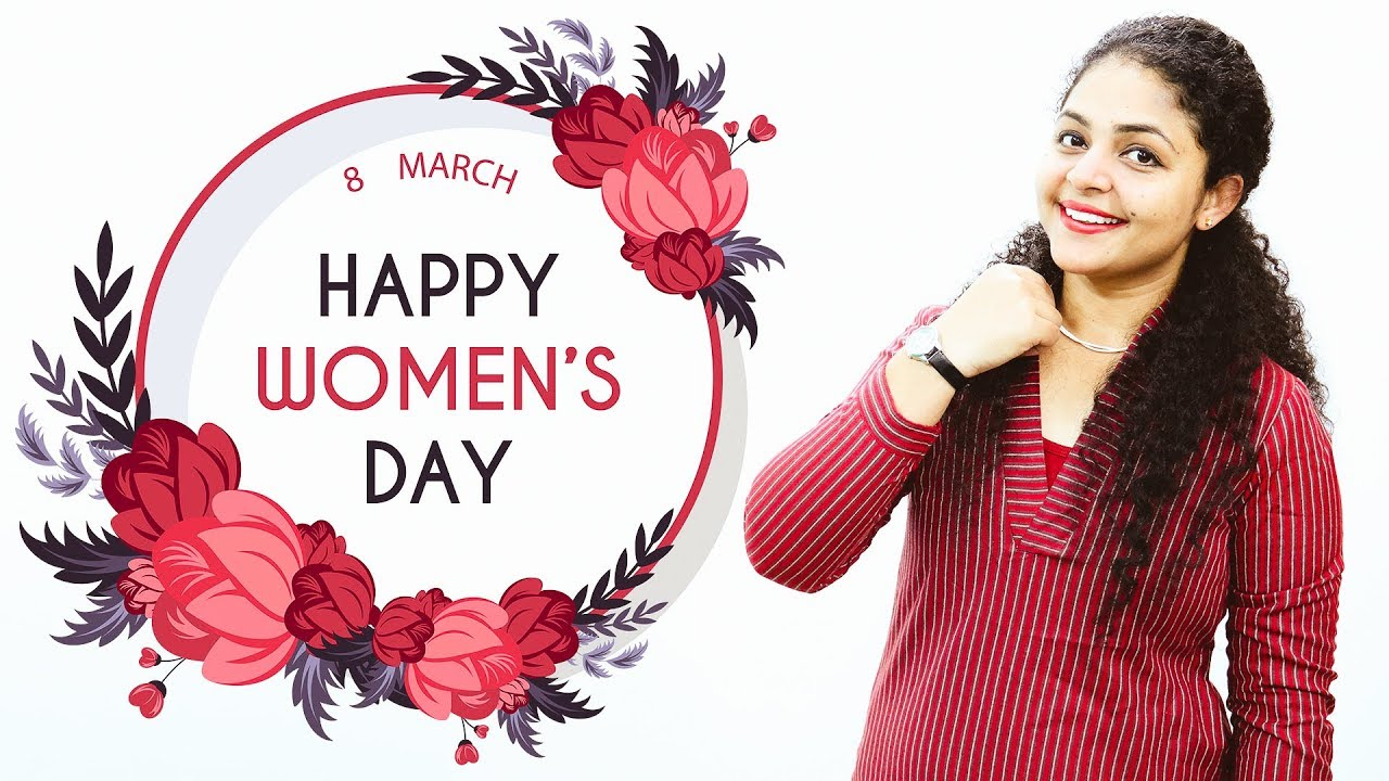 Happy Womens Day International Womens Day 2018 Youtube