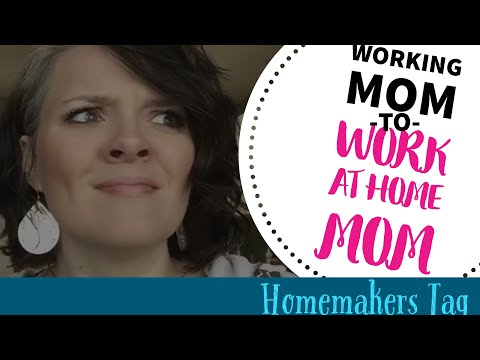 From Working Mom to Work At Home Mom- Homemaker Tag