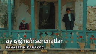 Bahaettin Karakoç - Ay Işığında Serenatlar Resimi