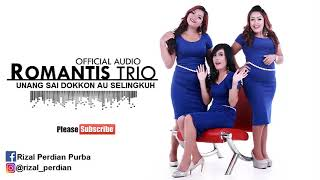 ROMANTIS TRIO - Unang Sai Dokkon Au Selingkuh