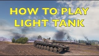 WOT - How To Play A Light Tank Effectively | World of Tanks