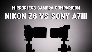 Nikon Z6 vs Sony A7III | 2019 Mirrorless Camera Comparison