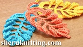 Repeat youtube video 3D Crochet Leaf Tall Stitches Tutorial 28 Part 2 of 2 Crochet Volumetric Branches